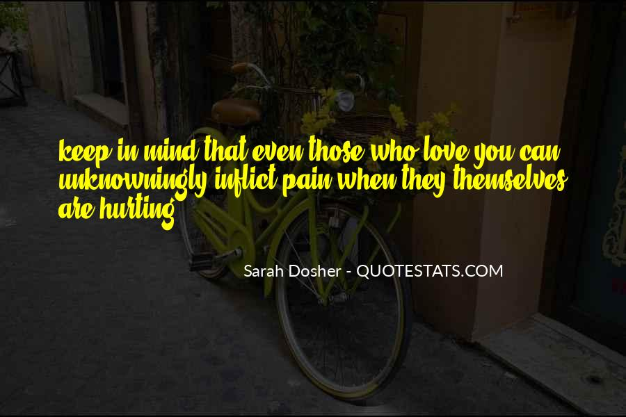 Quotes About Hurting Those You Love #573937
