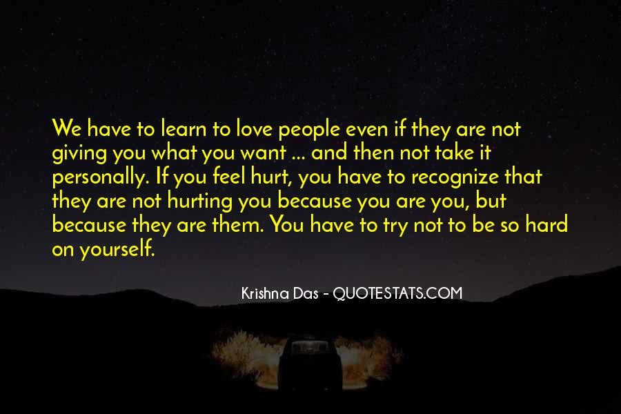 Quotes About Hurting Those You Love #83057