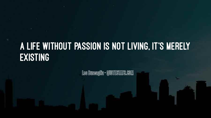 Quotes About Living And Existing #109706