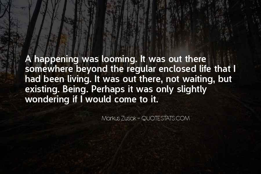 Quotes About Living And Existing #1106870