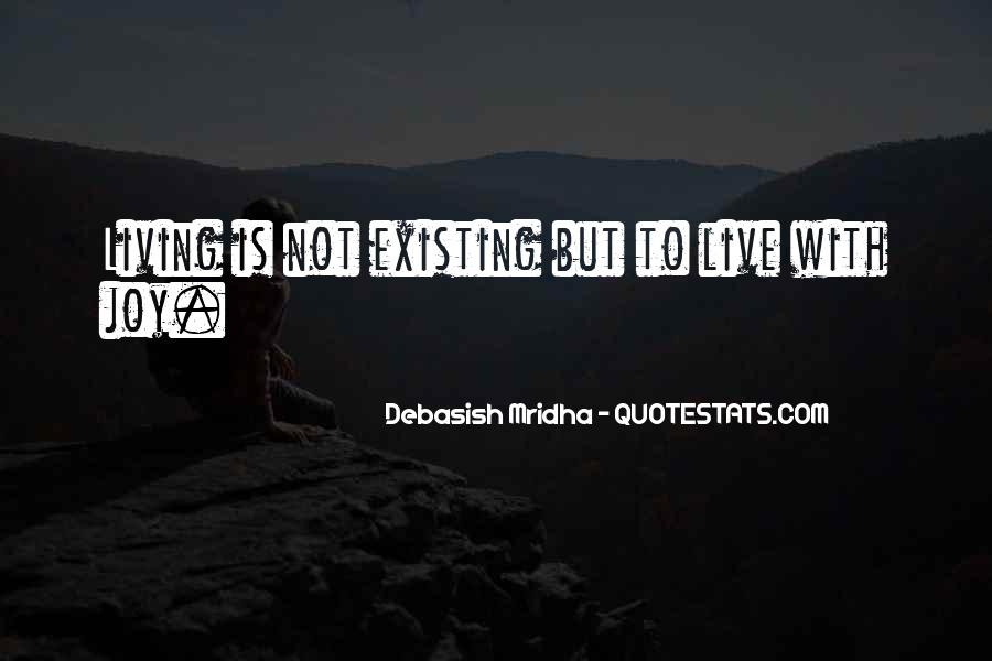 Quotes About Living And Existing #1151602
