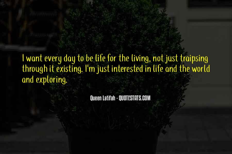 Quotes About Living And Existing #1401417