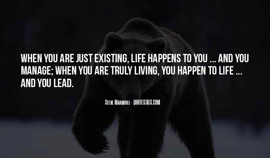 Quotes About Living And Existing #1704766