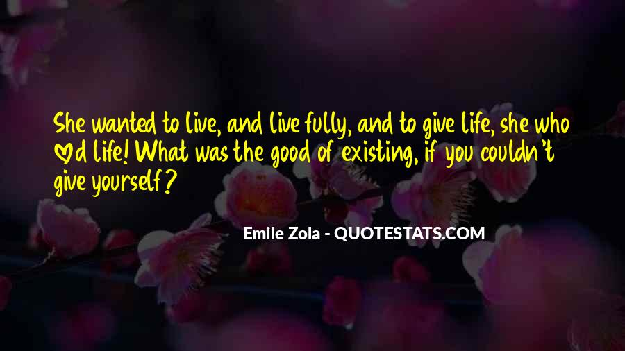 Quotes About Living And Existing #259593