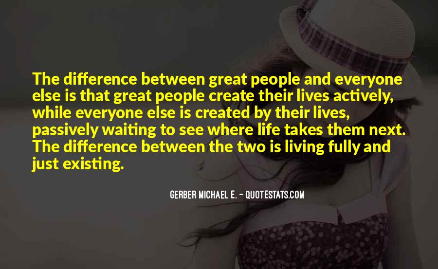Quotes About Living And Existing #463437