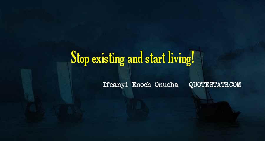 Quotes About Living And Existing #761871