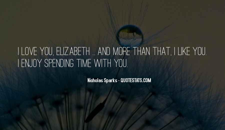 Quotes About Love Spending Time With You #1480031