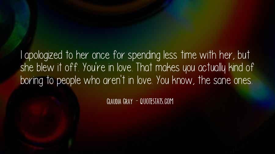 Quotes About Love Spending Time With You #1875101