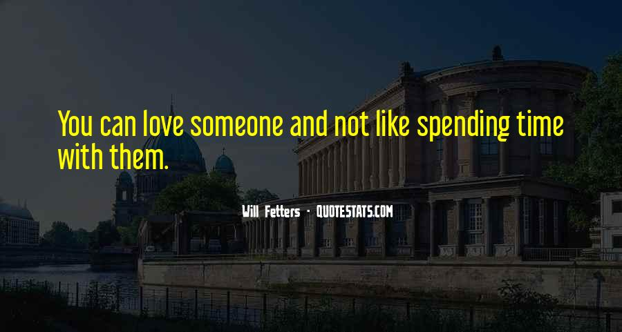 Quotes About Love Spending Time With You #350916