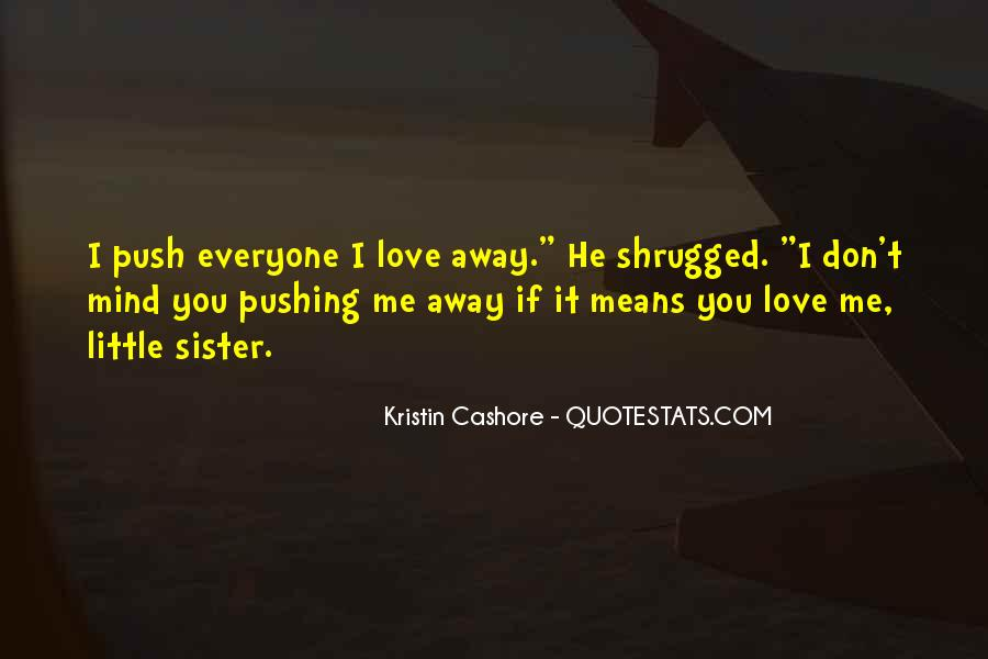 Quotes About Pushing Away Someone #154757