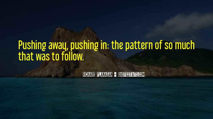 Quotes About Pushing Away Someone #157181
