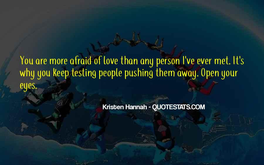 Quotes About Pushing Away Someone #600161