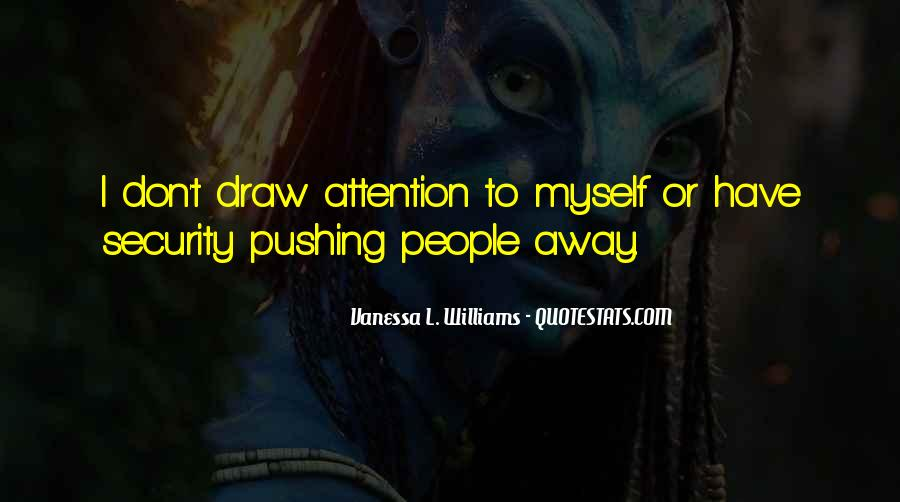 Quotes About Pushing Away Someone #9919