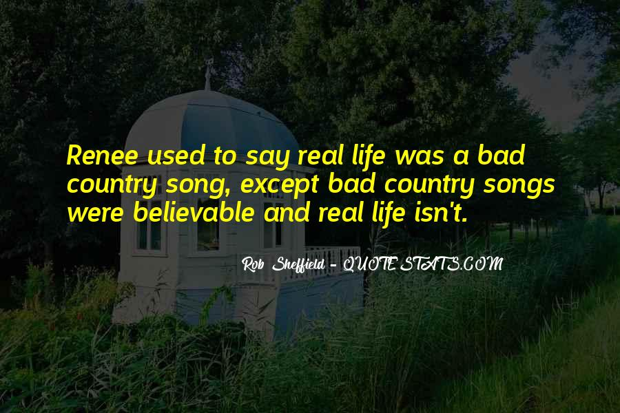 Quotes About Life Country Songs #1412187