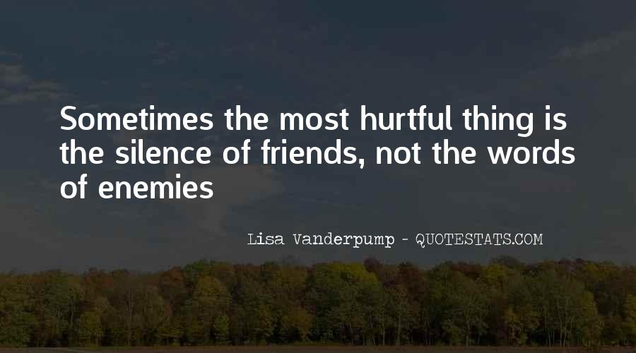 Quotes About Hurtful Friends #1813393