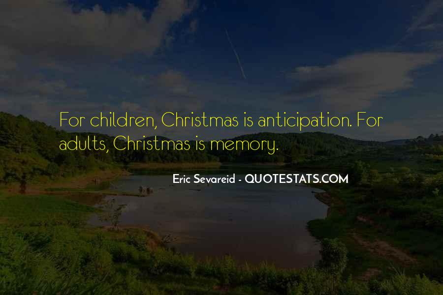 Quotes About The Anticipation Of Christmas #1777948
