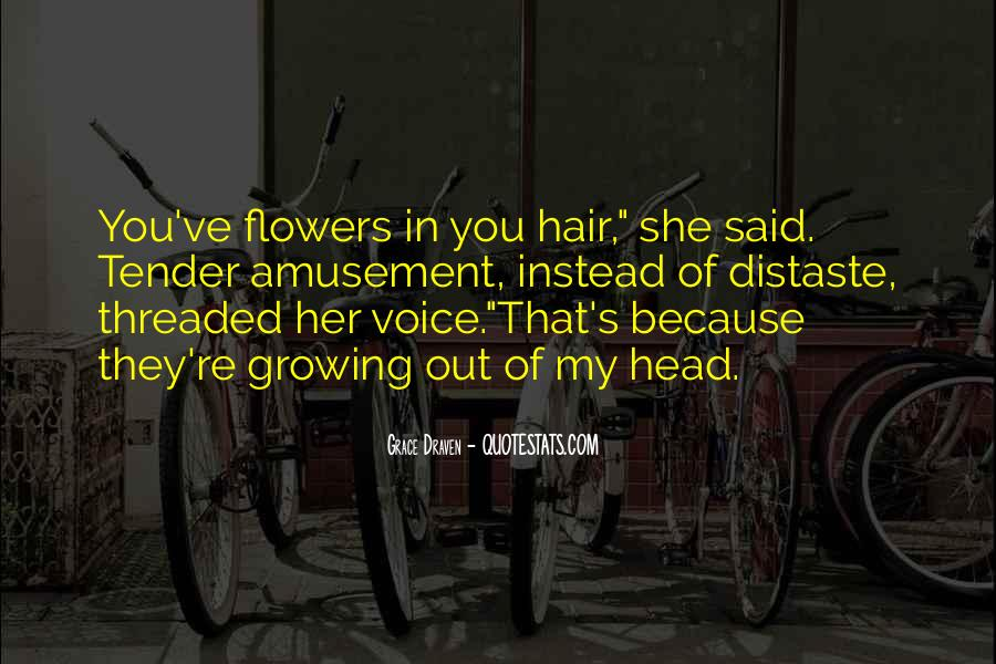 Quotes About Flowers In Her Hair #1629828