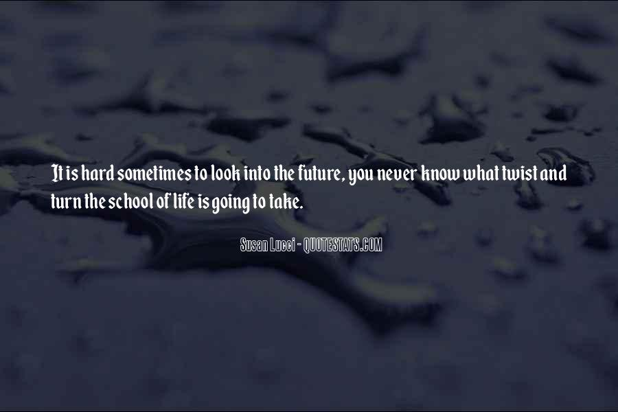 Quotes About Future Life #10730