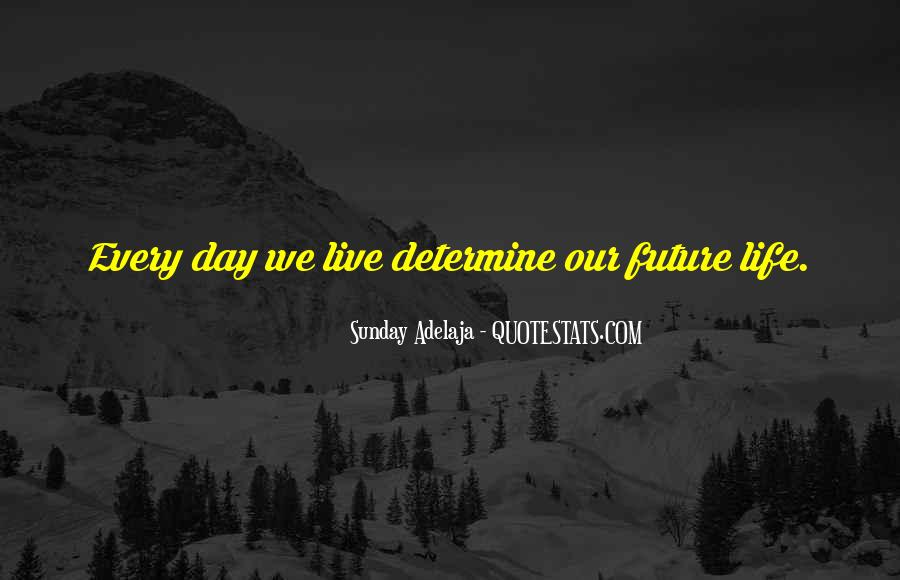 Quotes About Future Life #46771