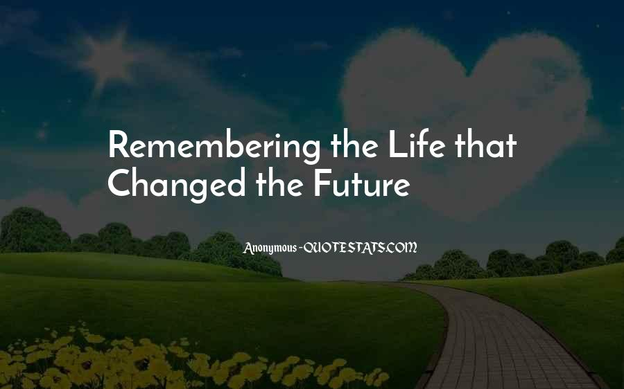 Quotes About Future Life #88156