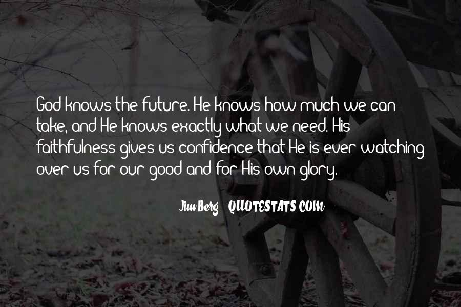 Quotes About What God Gives Us #1408407