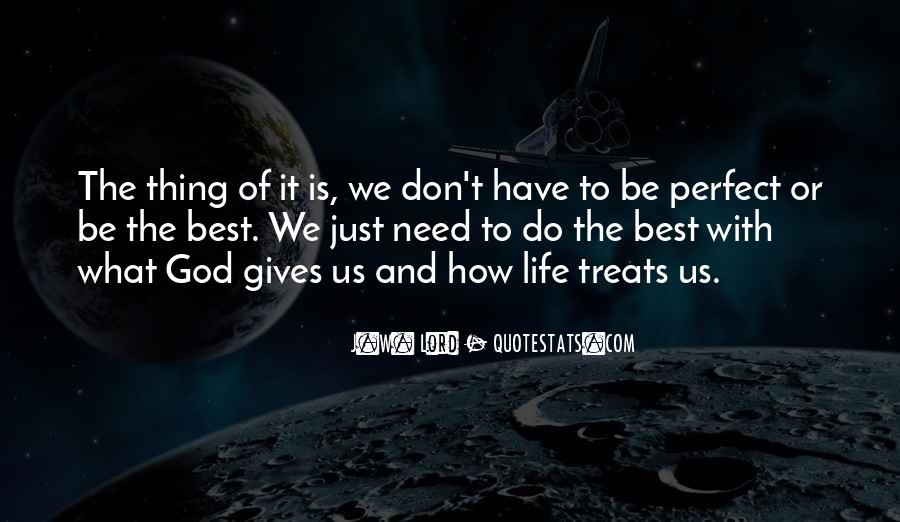Quotes About What God Gives Us #1537735