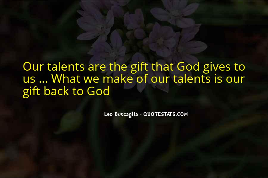 Quotes About What God Gives Us #1738736
