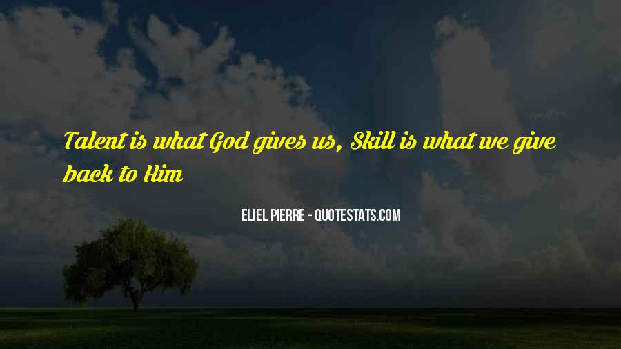 Quotes About What God Gives Us #712368