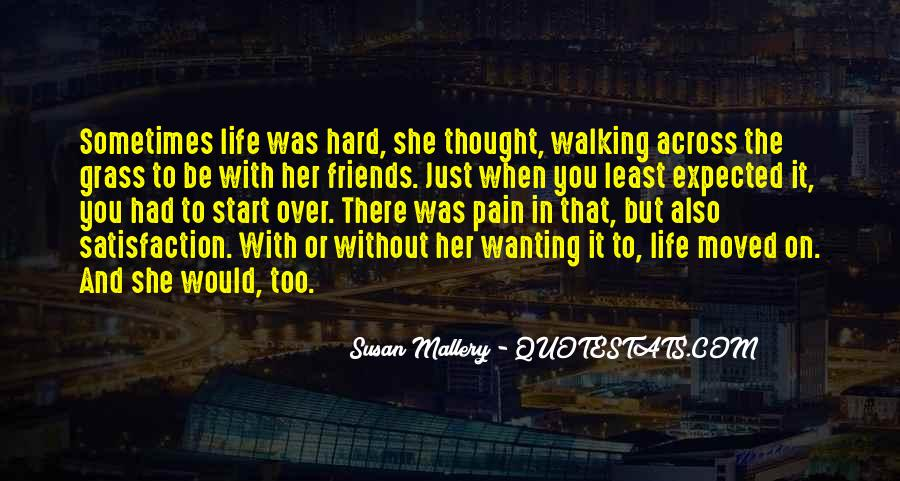 Quotes About Friends Walking Out Of Your Life #1105019
