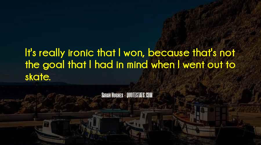 Quotes About Ironic #60570