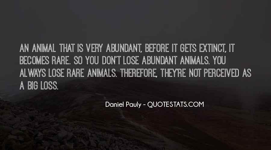 Quotes About Rare Animals #1874917