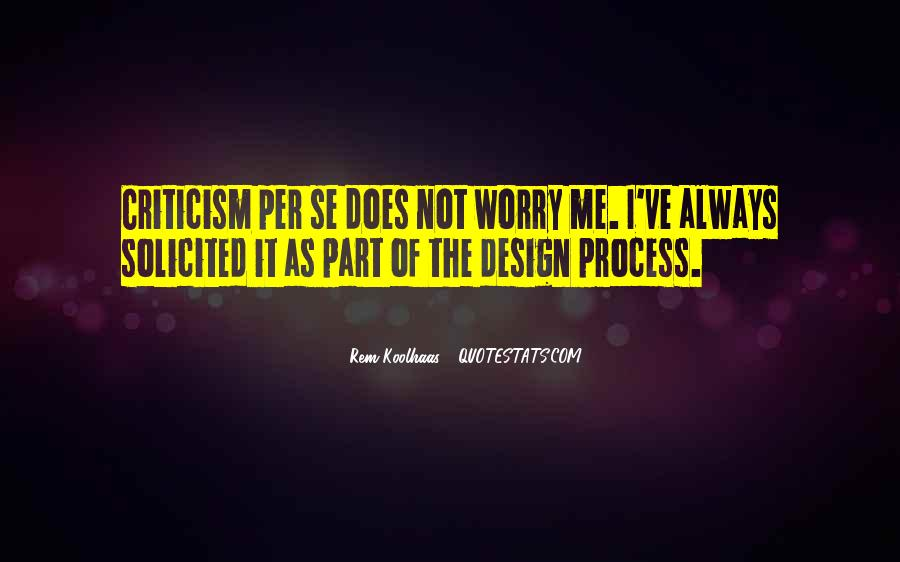 Quotes About The Design Process #1141056
