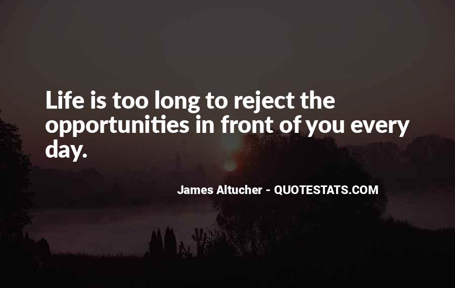 Quotes About Opportunity In Life #142485