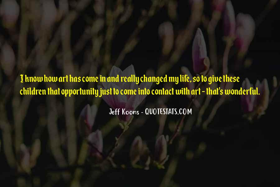 Quotes About Opportunity In Life #391200