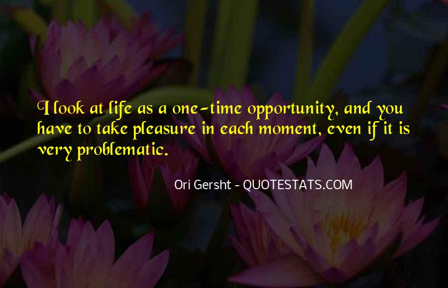 Quotes About Opportunity In Life #413278