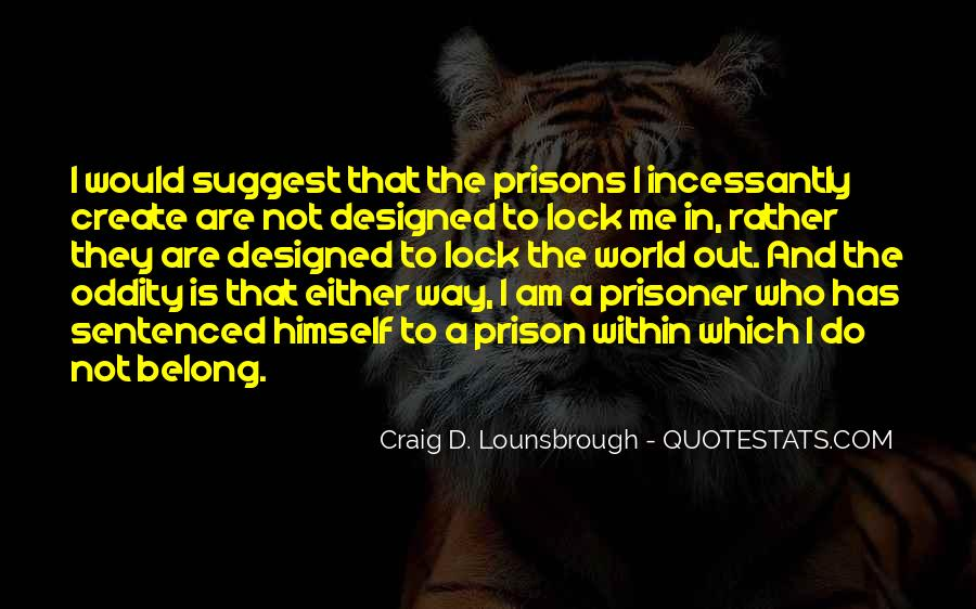 Quotes About Self Imprisonment #266