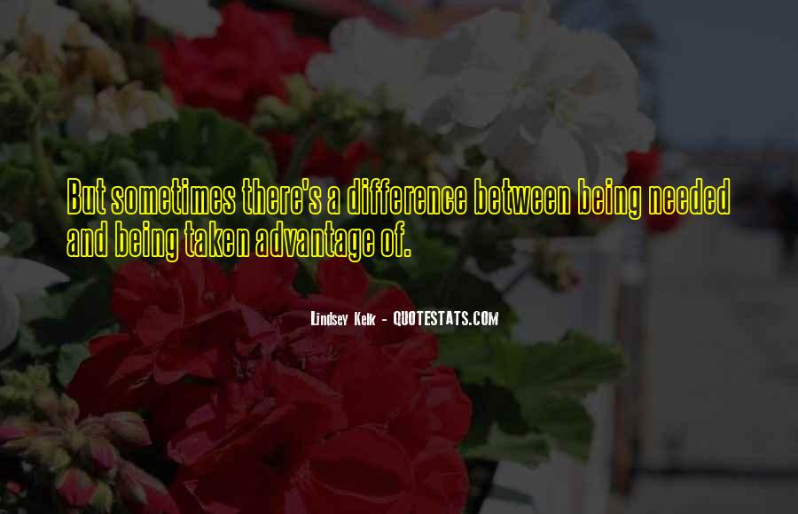 Quotes About Being Taken Advantage Of #108140