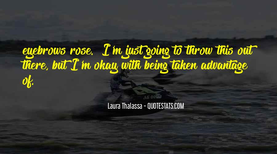 Quotes About Being Taken Advantage Of #1832008