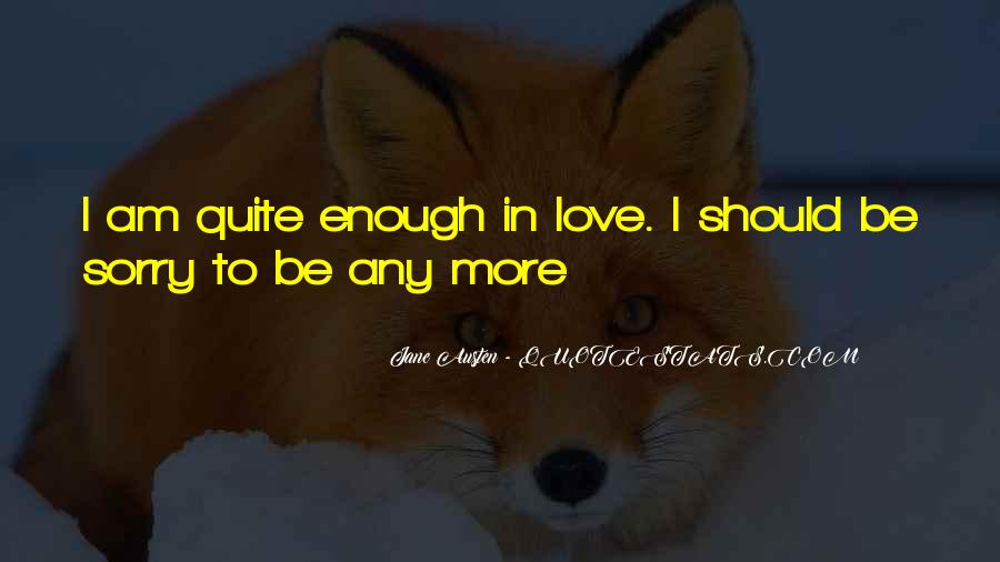 Quotes About Not Having Enough Love #14963