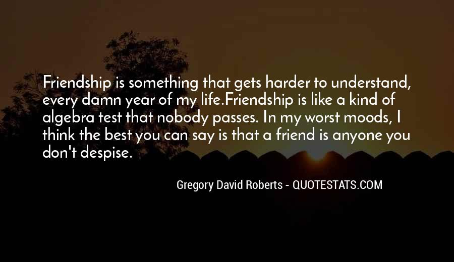 Quotes About 1 Year Of Friendship #1317178
