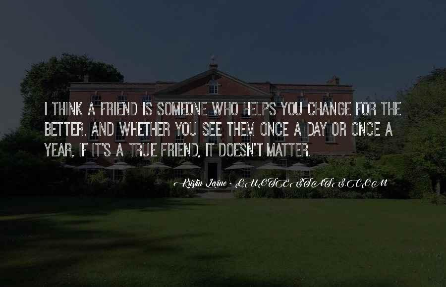 Quotes About 1 Year Of Friendship #1540468