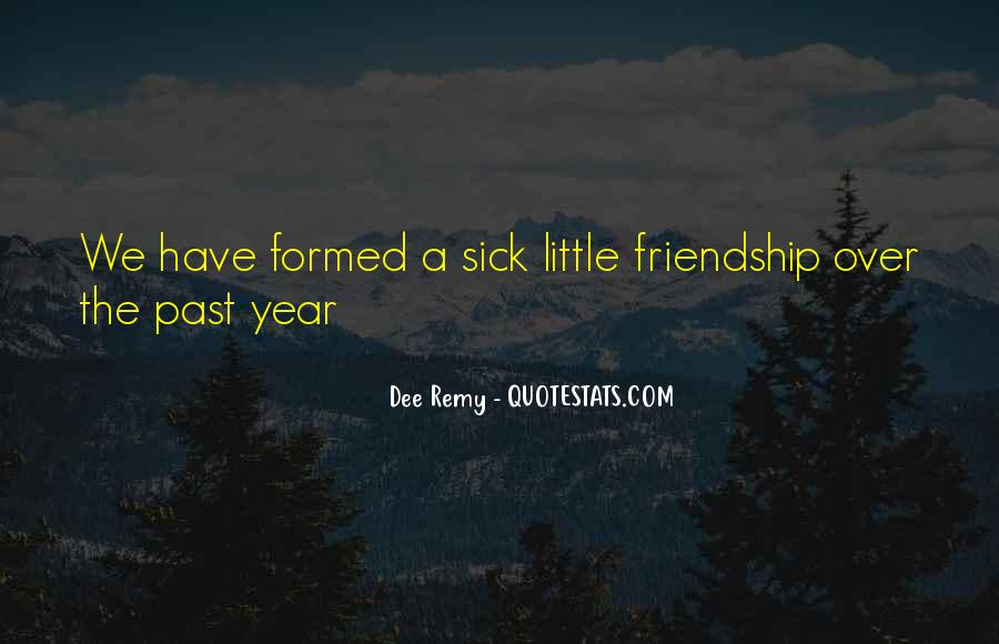 Quotes About 1 Year Of Friendship #1720513