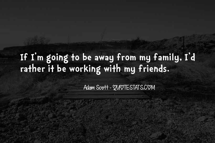 Quotes About Going Away From Friends #130287