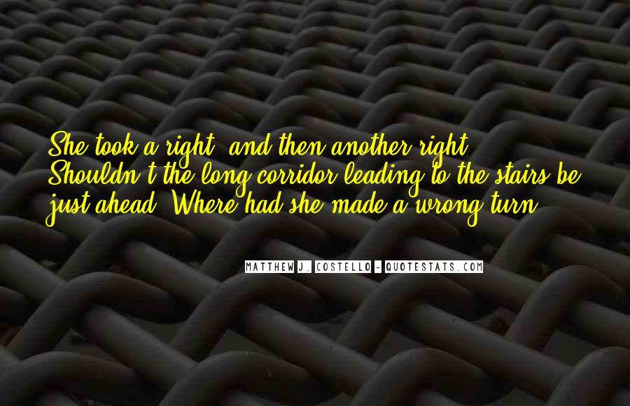 Quotes About One Thing Leading To Another #1063637