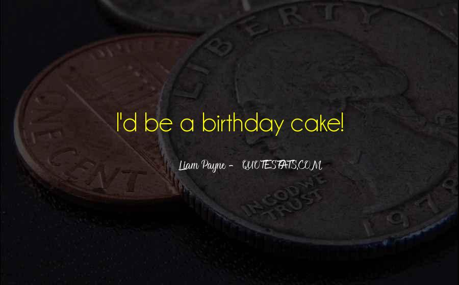Quotes About Birthday Cake #590502