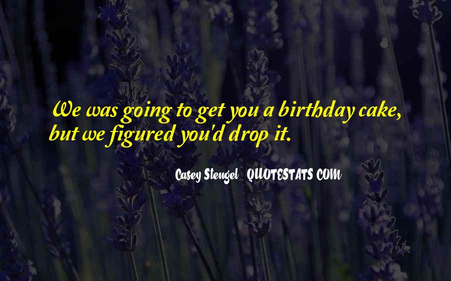 Quotes About Birthday Cake #649820