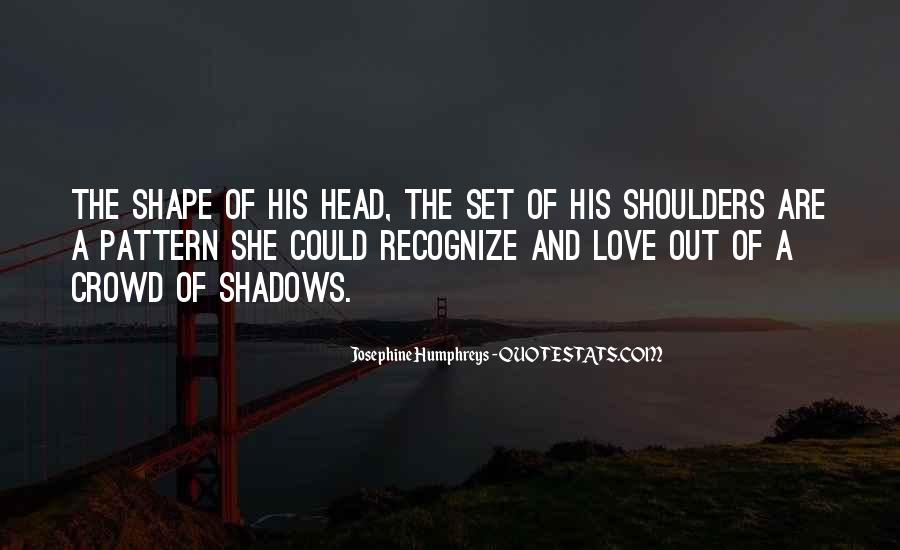 Quotes About Shadows And Love #77946