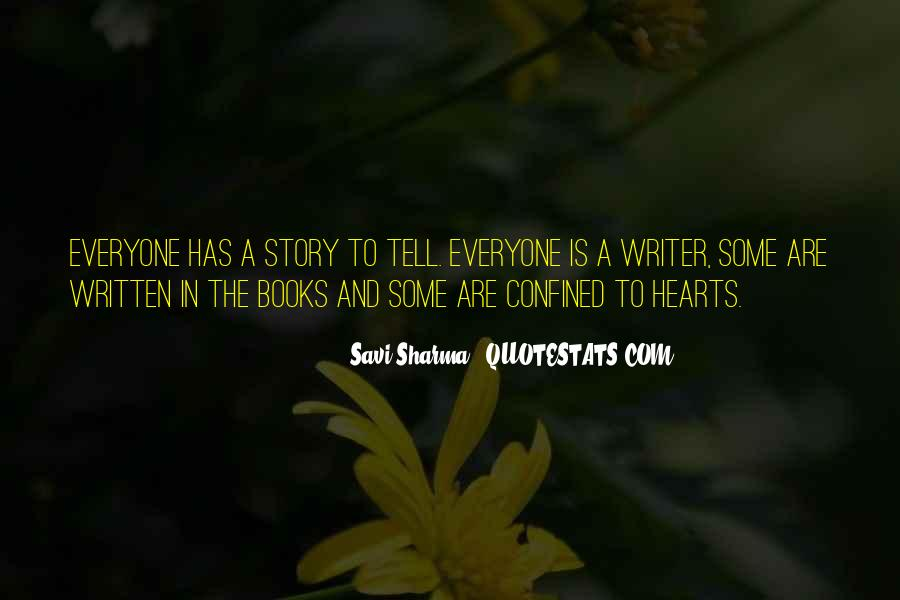 Quotes About Everyone Has A Story To Tell #1189114