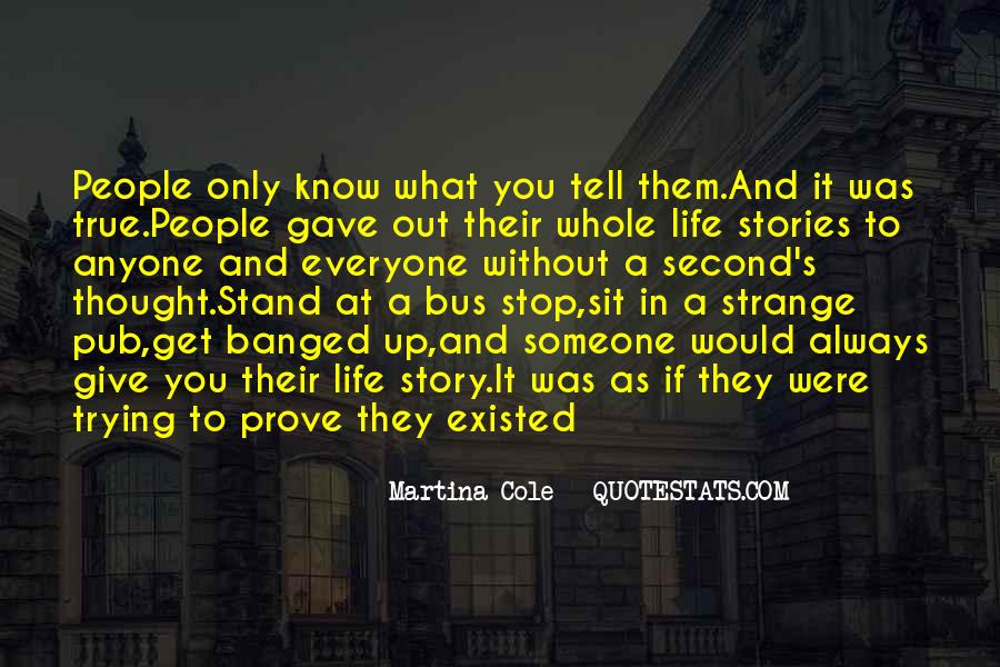 Quotes About Everyone Has A Story To Tell #1281352