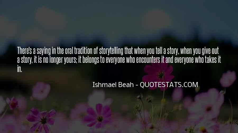 Quotes About Everyone Has A Story To Tell #1685733